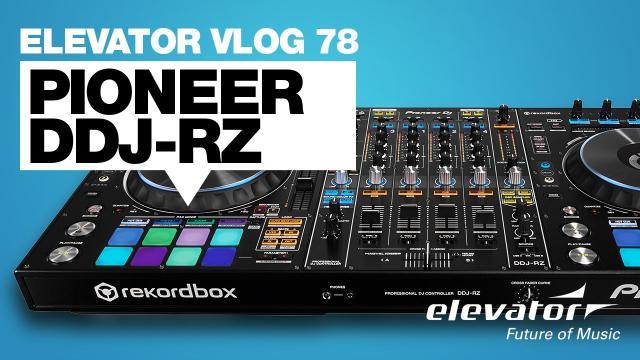 Pioneer DDJ-RZ - DJ-Controller - Test (Elevator Vlog 78 deutsch)