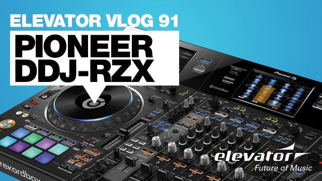 Pioneer DDJ-RZX - Elevator Vlog 91 (deutsch)
