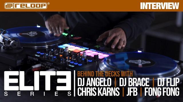 Reloop ELITE Series: Behind the decks with DJ Angelo, DJ Brace, Chris Karns, JFB, DJ Flip, Fong Fong