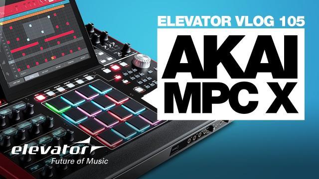 Akai MPC X - Workstation - Test (Elevator Vlog 105 deutsch)