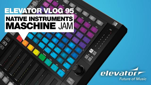 Native Instruments Maschine Jam - DJ-Controller - Test (Elevator Vlog 95 deutsch)
