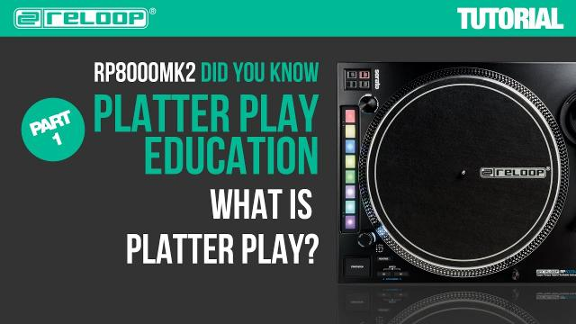Reloop RP-8000 MK2 Platter Play Education - What is Platter Play (Part 1) – Did You Know? (Tutorial)