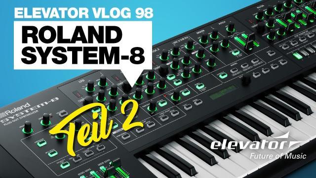 Roland System-8 - VLOG 98-2 (deutsch)