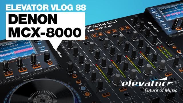 Denon MCX8000 - DJ Controller - Test (Elevator Vlog 88 deutsch)