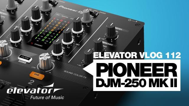 Pioneer DJM 250 MK2 - DJ Mixer - Test (Elevator Vlog 112 deutsch)