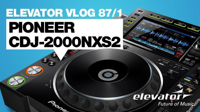 Pioneer CDJ-2000NXS2 - CD-Player - Test (Elevator Vlog 87 Teil1 deutsch)