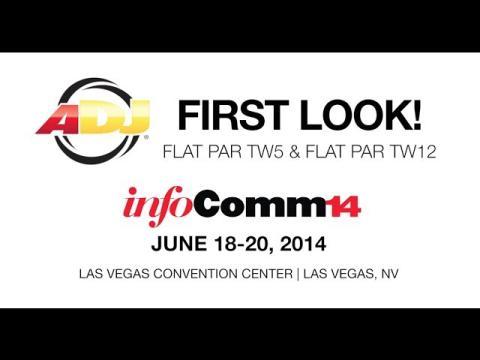 InfoComm 2014 - First Look! ADJ Flat Par TW5 & TW12