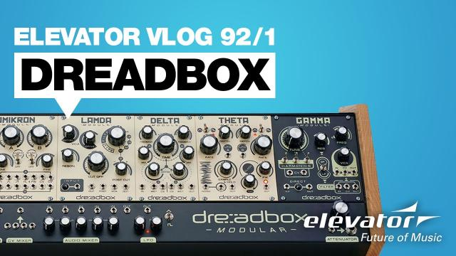 Dreadbox Modular - Elevator Vlog 92 teil 1 (deutsch)