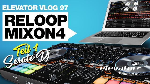 Reloop Mixon 4 - Elevator Vlog 97-1 (deutsch)