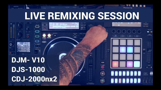 DJS-1000 mit DJM-V10 LIVE REMIX SESSION
