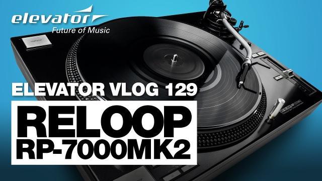 Reloop RP-7000 MK2 - Plattenspieler - Test (Elevator Vlog 129 deutsch)