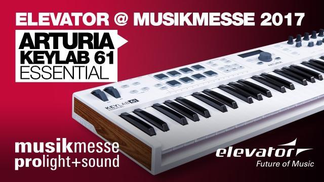 Elevator@ Musikmesse 2017 - Arturia Keylab Essential