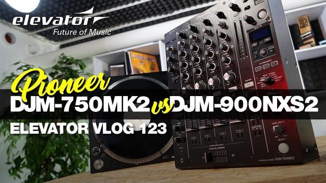 Pioneer DJM 750 MK2 VS DJM 900 NXS2 - DJ Mixer - Vergleich (Elevator Vlog 123 deutsch)
