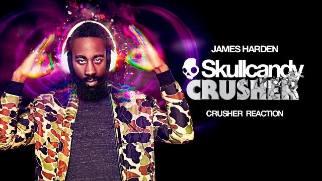 Skullcandy: James Harden Crusher Reaction