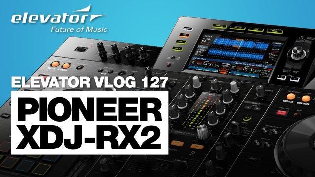 Pioneer XDJ-RX2 - DJ Controller - Test (Elevator Vlog 127 deutsch)