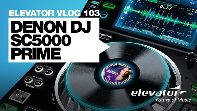 Denon DJ SC5000 Prime - Media Player - Test (Elevator Vlog 103 deutsch)