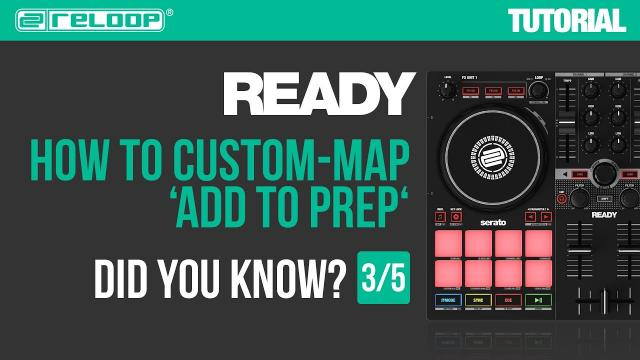 Reloop Ready - Controller for Serato - How to custom-map 'Add to Prep'. Did you Know? (Tutorial 3/5)