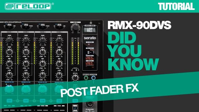 Reloop RMX-90 DVS DJ Club Mixer - How The Post Fader Effects Work - Did You Know? (Tutorial)
