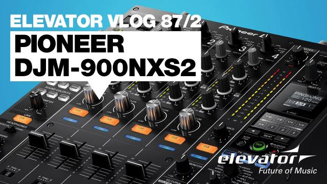 Pioneer DJM-900NXS2 - CD-Player - Test (Elevator Vlog 87 Teil 2 deutsch)