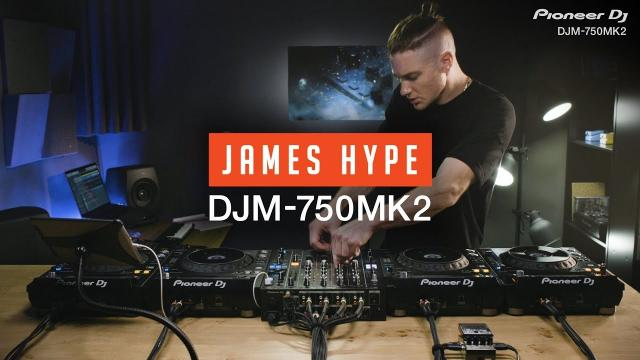 DJM-750MK2 Performance with James Hype