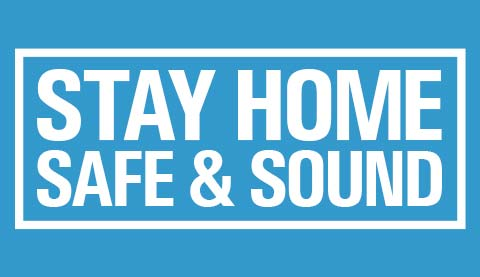 Stay home, safe & sound