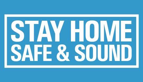 Stay home, safe & sound
